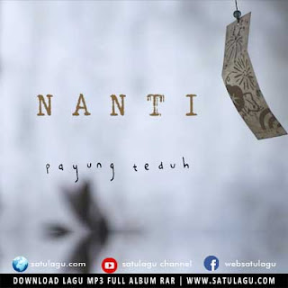 Download Lagu Payung Teduh - Nanti Mp3