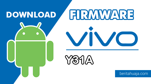 Download Firmware / Stock ROM Vivo Y31A (PD1505) All Version
