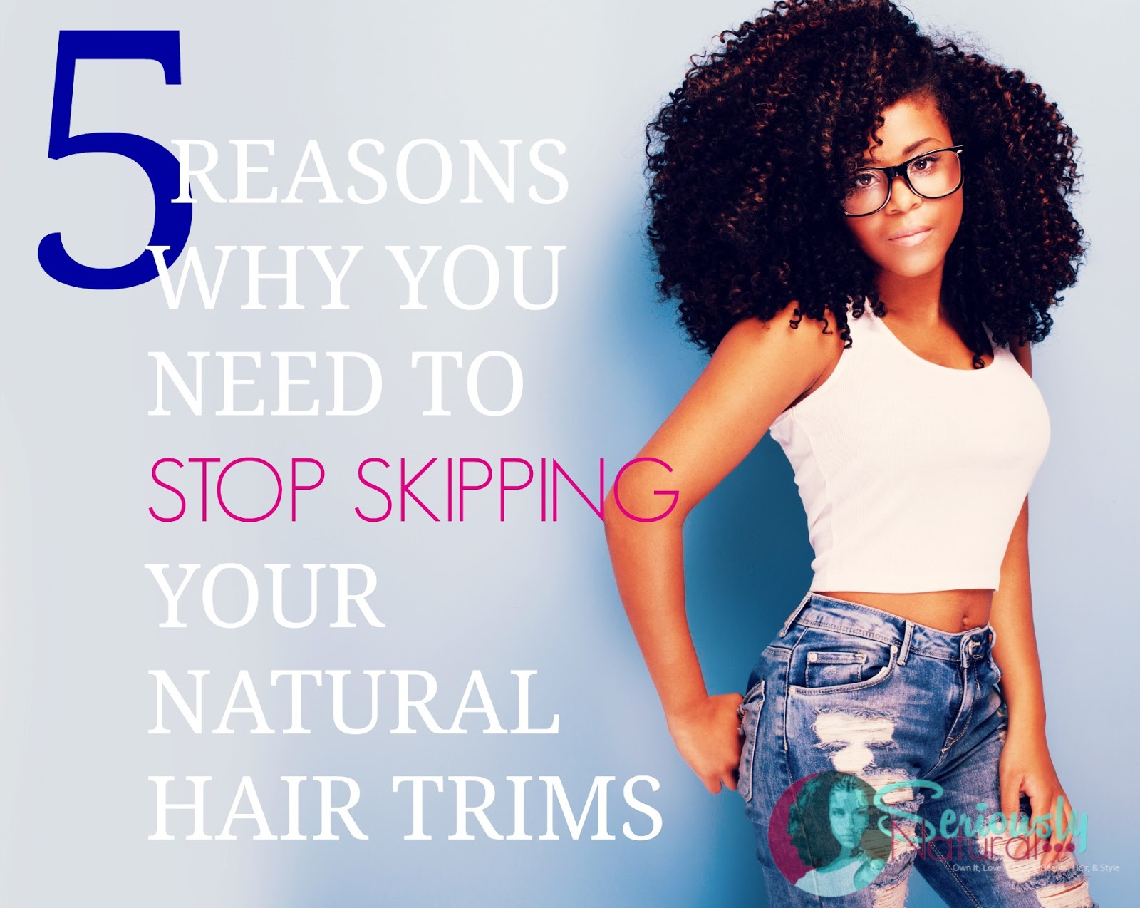 5 REASONS WHY YOU NEED TO STOP SKIPPING YOUR NATURAL HAIR TRIMS