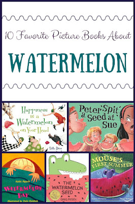 10 precious picture books about watermelon!  Perfect for these hot summer days!