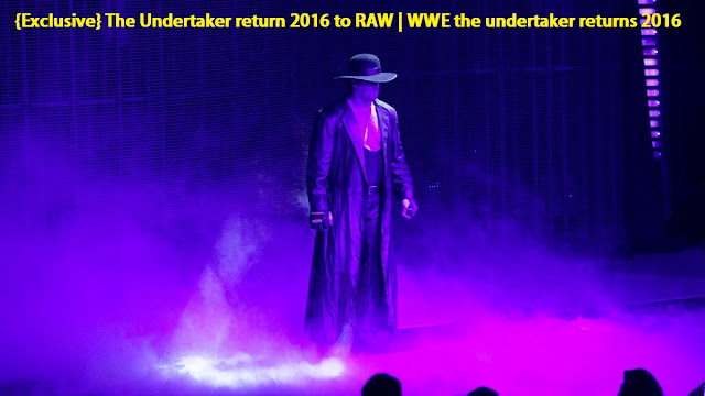 The Undertaker return 2016 to RAW | WWE the undertaker returns 2016