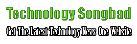 Technology Songbad - Get The Latest Technology News One Website And More Update News