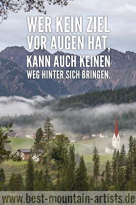 """""""Wer kein Ziel vor Augen hat, kann auch keinen Weg hinter sich bringen."""", Ernst Ferstl"""