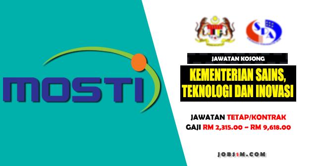 Jawatan Kosong Kementerian Sains, Teknologi dan Inovasi (MOSTI) - JAWATAN TETAP/KONTRAK