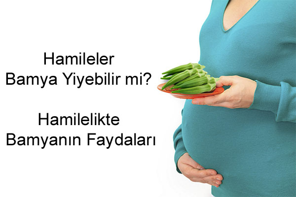 Hamileler Bamya Yiyebilir mi?