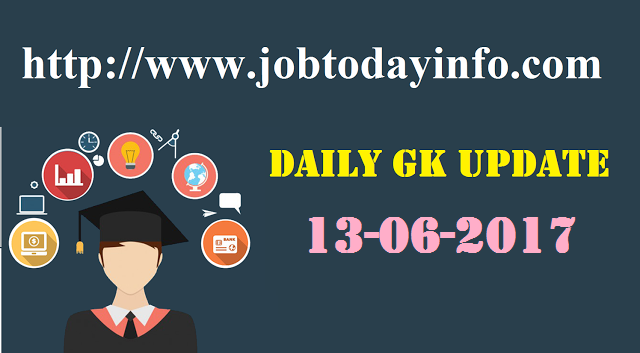 Daily GK Update 13th June 2017, Important Current Affairs