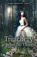 book cover of Treachery of Beautiful Things by Ruth Frances Long published by Dial