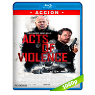 Actos de violencia (2018) Extended BRRip 1080p Audio Dual Latino-Ingles