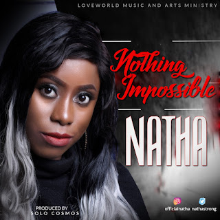 [ Download ] NATHA – NOTHING IMPOSSIBLE || @NathaStrong