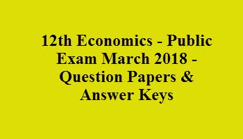 12th Economics - Public Exam March 2018 - Question Papers