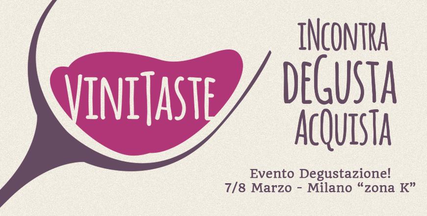 Vinitaste, incontra degusta acquista 7 e 8 Marzo Milano