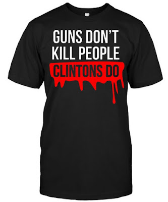 Guns Don't Kill People Clintons Do T-Shirts Hoodie Sweatshirt. GET IT HERE