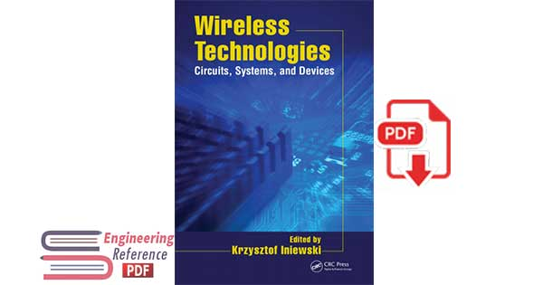 Wireless Technologies: Circuits, Systems, and Devices 1st Edition by Krzysztof Iniewski