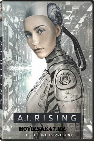 A.I. Rising (2018) DVDRip 480p 720p Full English Movie