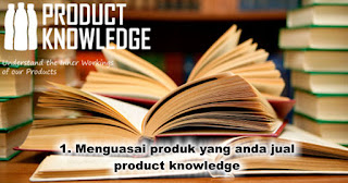 Sales pemula harus Menguasai produk yang anda jual / product knowledge