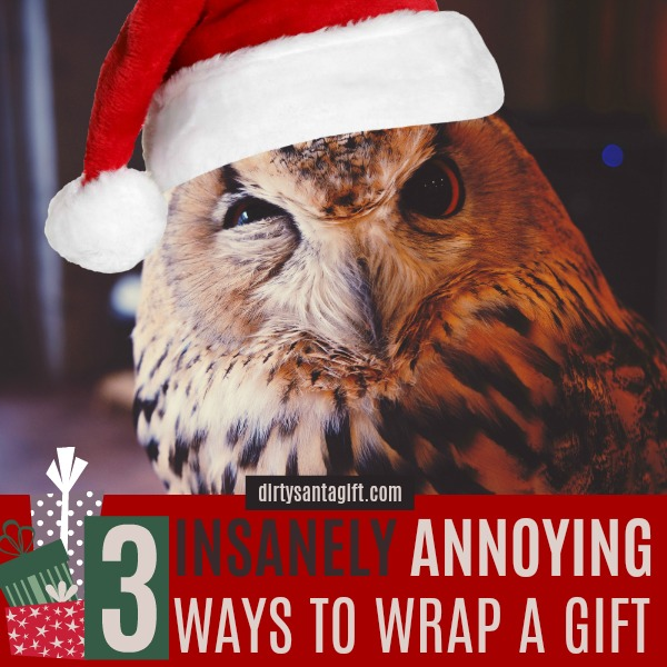 annoying ways to wrap a gift