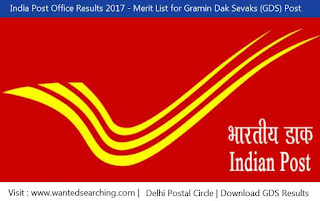 India Post Office Results 2017 - Merit List for Gramin Dak Sevaks (GDS) Post | Delhi Postal Circle | Download GDS Results