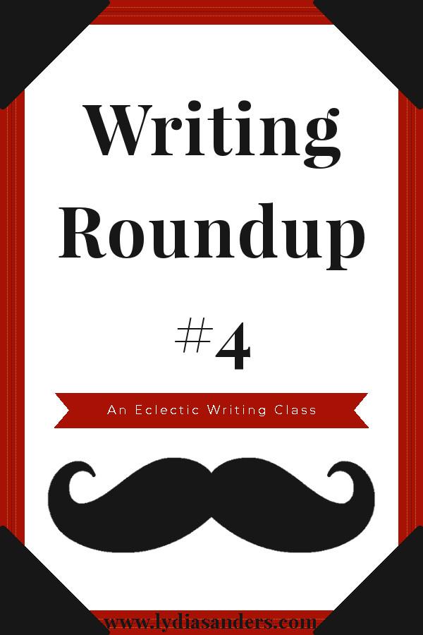 Writing Roundup #4 | Lydia Sanders #EclecticWritingClass