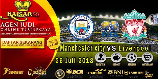 Prediksi Bola Terpercaya Laga Friendlies Manchester City VS Liverpool 26 Juli 2018