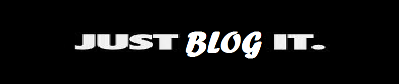 JUST BLOG IT