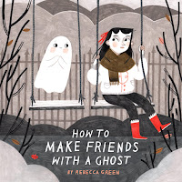 how to make friends with a ghost by rebecca green cover