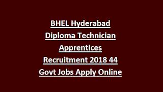 BHEL Hyderabad Diploma Technician Apprentices Recruitment 2018 44 Govt Jobs Apply Online