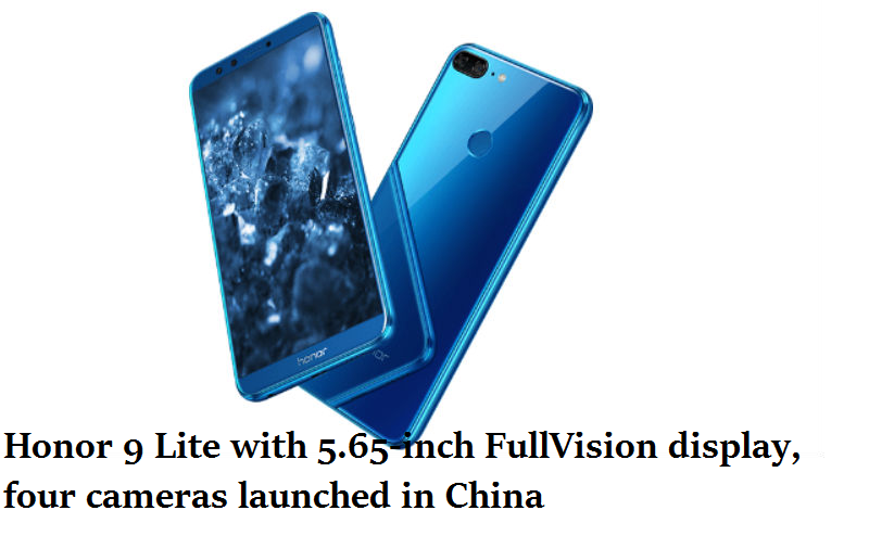 Honor 9 Lite with 5.65-inch FullVision display, four cameras launched in China