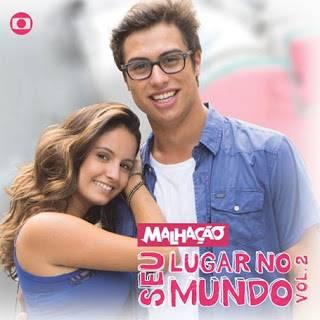 Baixar - Malhação - CD Seu Lugar no Mundo Volume 02 - 2016