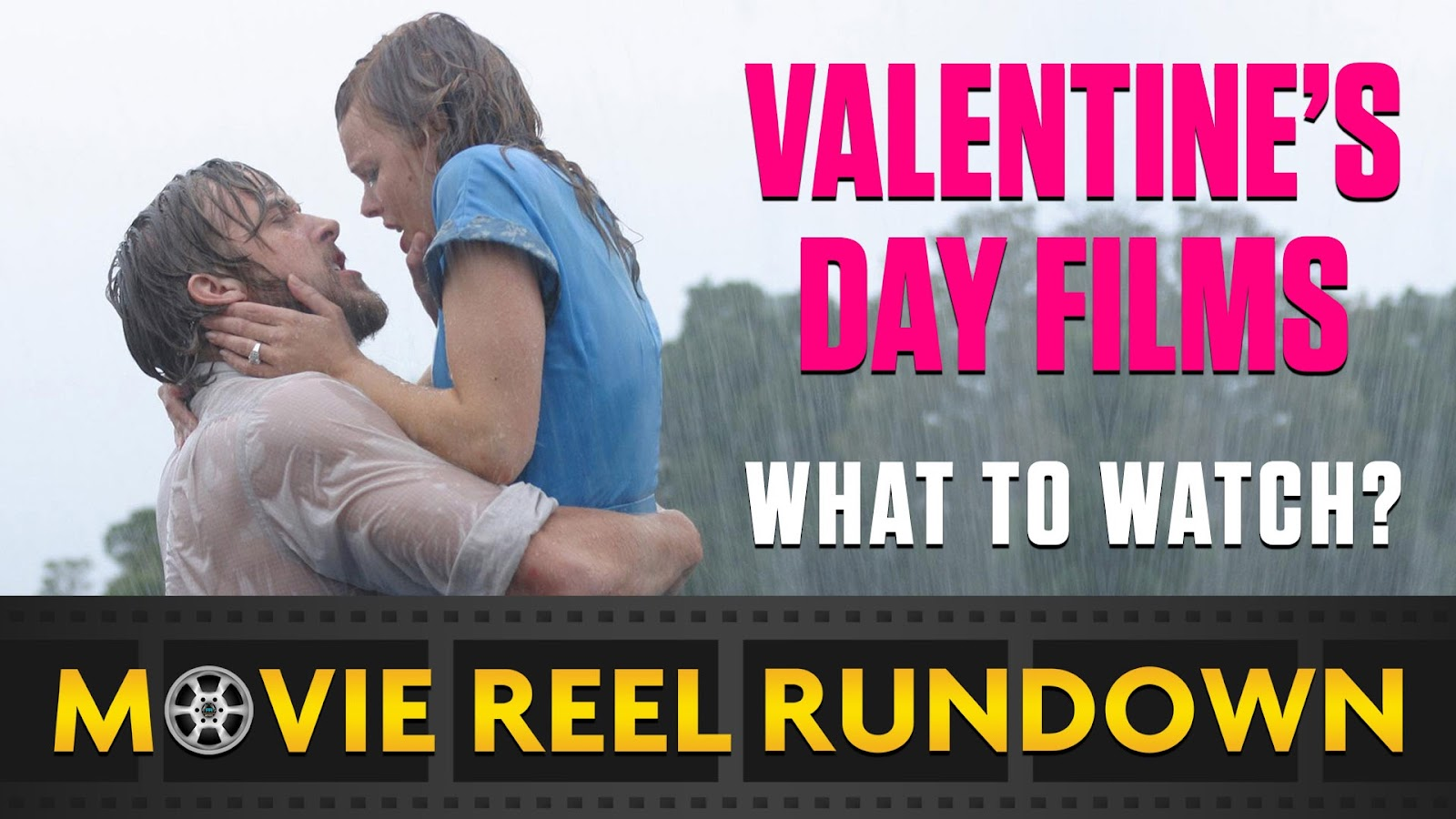movie reel rundown Best Valentine's Day Films podcast
