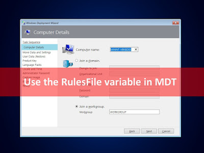 Syst & Deploy : MDT Tips: Let's use the RulesFile variable