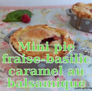 http://danslacuisinedhilary.blogspot.fr/2015/06/mini-piesfraises-basilic-caramel-balsamique.html
