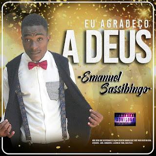 Emanuel Sassibingo - Eu Agradeço A Deus [Download]