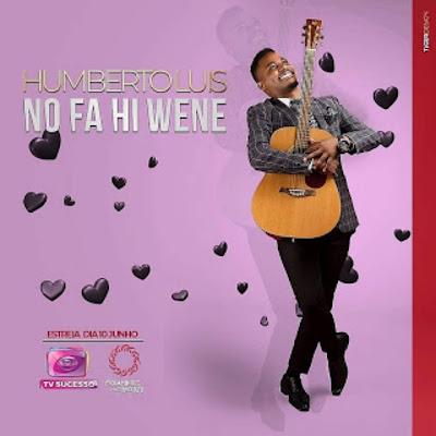 Humberto Luís - No Fa Hi Wene (Marrabenta)