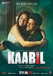 Kaabil Hoon Song Lyrics - Kaabil Hindi Movie Song Lyrics