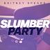 Britney Spears - Slumber Party (Felipe Angel Remix)