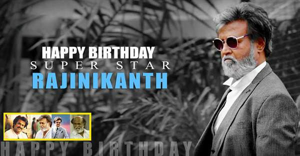 Happy Birthday to Thalaivar Rajinikanth
