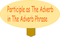 Participle as the adverb in the adverb phrase