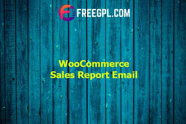 WooCommerce Sales Report Email Nulled Download Free