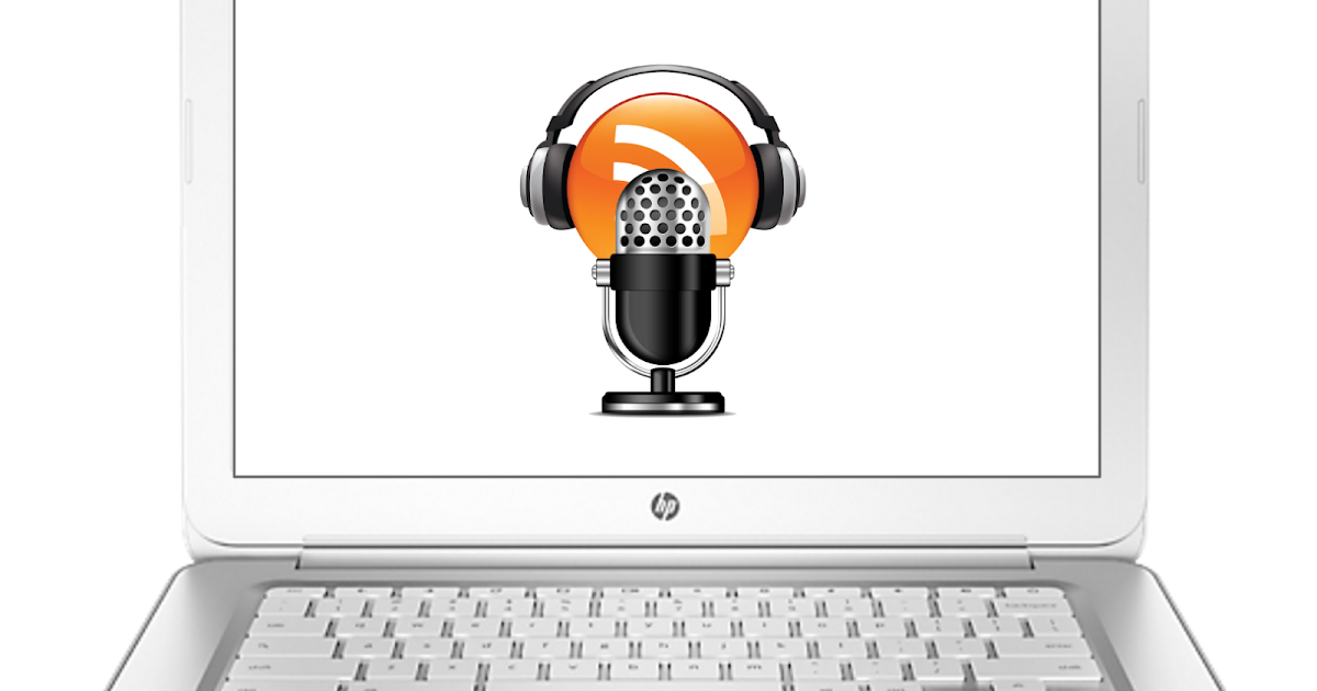 Podcasting on a Chromebook