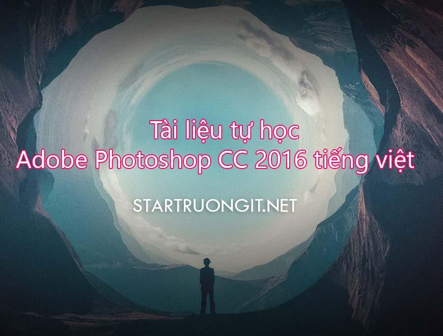 Tài liệu tự học Adobe Photoshop CC 2016 tiếng việt cho người mới