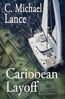 Caribbean Layoff - An Exciting New Thriller by C. Michael Lance