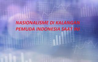 Artikel Nasionalisme Di Kalangan Pemuda Indonesia Saat Ini