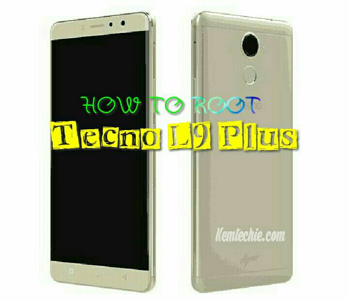 How to root Tecno L9 plus Android nougat