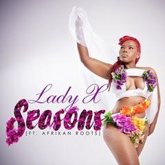 Lady X Feat. Afrikan Roots - Seasons (Original Mix) ( 2o16 )