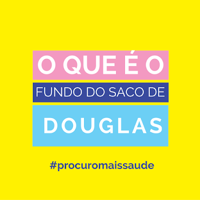 O que é fundo de Saco de Douglas?