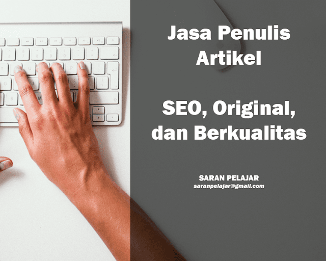 Jasa Penulis Artikel SEO, Original, dan Berkualitas