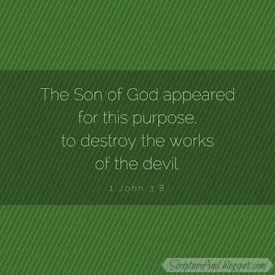 Why Was Jesus Born? 1 John 3:8 To destroy the works of the devil   scriptureand.blogspot.com