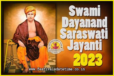 2023 Swami Dayanand Saraswati Jayanti Date & Time, 2023 Swami Dayanand Saraswati Jayanti Calendar