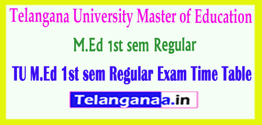 TU M.Ed Telangana University M.Ed Regular Exam 2018 Time Table