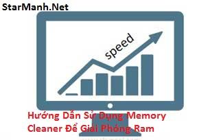 Hướng Dẫn Sử Dụng Memory Cleaner Để Giải Phóng Ram